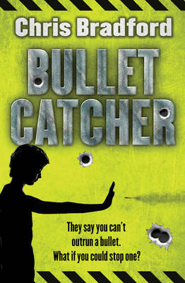 Bulletcatcher by Chris Bradford