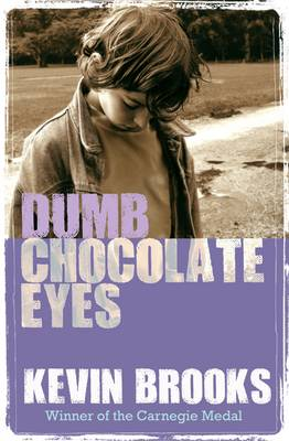 Dumb Chocolate Eyes by Kevin Brooks