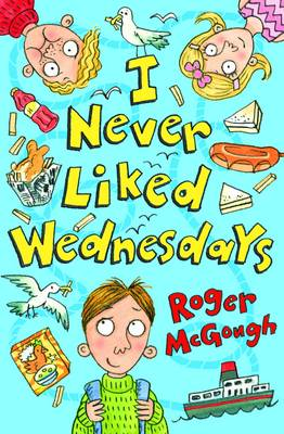 Cover for I Never Liked Wednesdays by Roger Mcgough