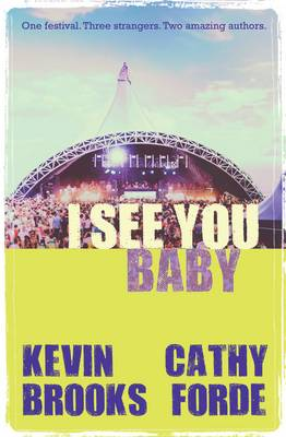 I See You Baby by Kevin Brooks, Catherine Forde