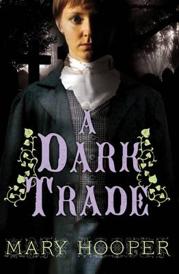 Cover for A Dark Trade by Mary Hooper
