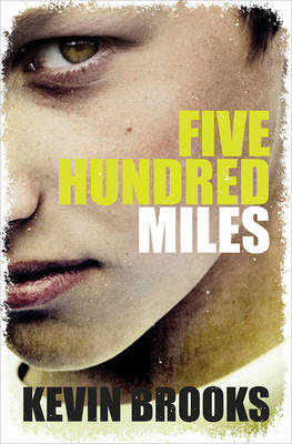 Cover for Five Hundred Miles by Kevin Brooks