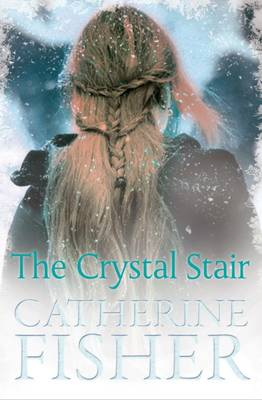 Cover for The Crystal Stair by Catherine Fisher