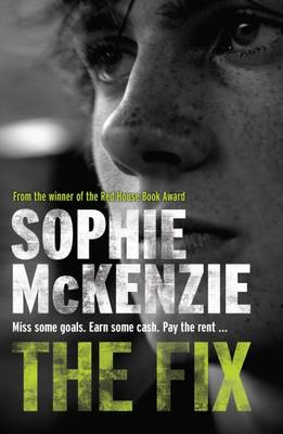 Cover for The Fix by Sophie Mckenzie