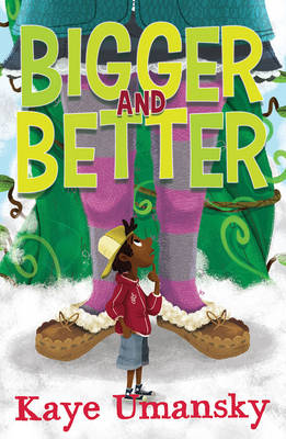 Bigger and Better by Kaye Umansky