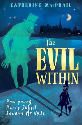 The Evil Within by Catherine MacPhail