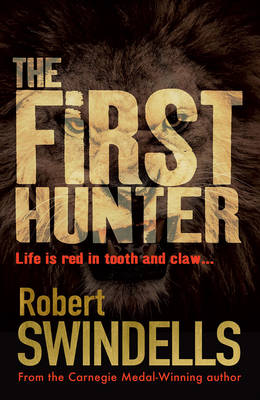 The First Hunter by Robert Swindells
