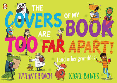 The Covers of My Book are Too Far Apart (And Other Grumbles) by Vivian French