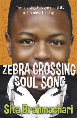 Cover for Zebra Crossing Soul Song by Sita Brahmachari