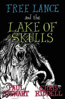 Free Lance and the Lake of Skulls by Paul Stewart, Chris Riddell