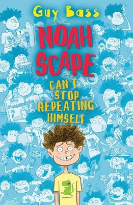 Cover for Noah Scape Can't Stop Repeating Himself by Guy Bass