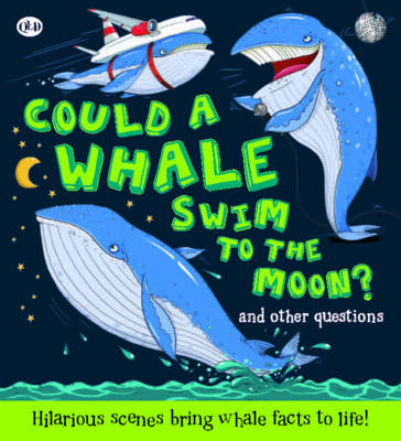 Could a Whale Swim to the Moon? by Camilla de la Bedoyere