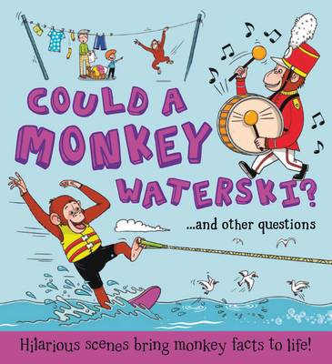 Cover for What If a... Could a Monkey Waterski? by Camilla de la Bedoyere