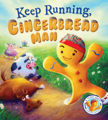 Fairytales Gone Wrong: Keep Running Gingerbread Man A Story About Keeping Active by Steve Smallman