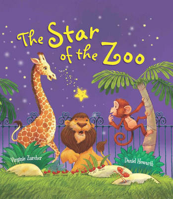 The Storytime: The Star of the Zoo by Virginie Zurcher, Daniel Howarth