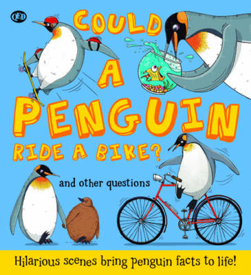 Could A Penguin Ride a Bike? by Camilla de la Bedoyere