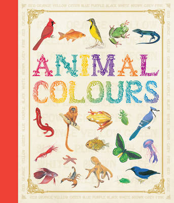Animal Colours by Camilla de la Bedoyere, Susi Martin