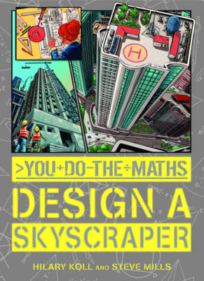 Cover for You Do the Maths: Design a Skyscraper by Hilary Koll, Steve Mills