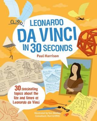 Cover for Leonardo Da Vinci in 30 Seconds by Paul Harrison