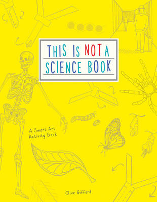 Cover for This is Not a Science Book by Clive Gifford