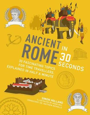 Cover for Ancient Rome in 30 Seconds by Simon Holland