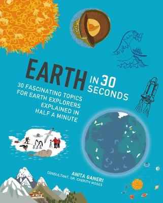 Earth in 30 Seconds by Anita Ganeri, Dr. Cherith Moses