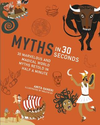 Cover for Myths in 30 Seconds by Anita Ganeri