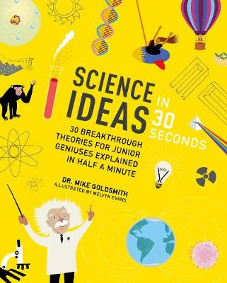 Book Cover for Science Ideas in 30 Seconds by Dr. Mike Goldsmith