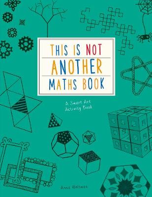 This is Not Another Maths Book by Anna Weltman