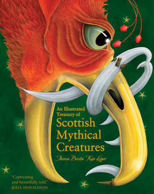 Cover for An Illustrated Treasury of Scottish Mythical Creatures by Theresa Breslin