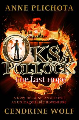 Cover for Oksa Pollock: the Last Hope by Anne Plichota, Wolf Cendrine