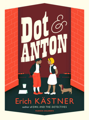 Dot and Anton by Erich Kastner, Nathan Burton