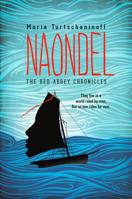 Naondel (The Red Abbey Chronicles) by Maria Turtschaninoff