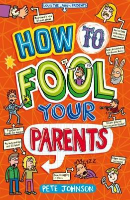 Cover for How to Fool Your Parents by Pete Johnson
