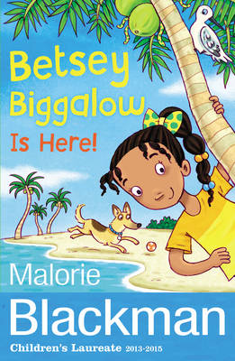 Betsey Biggalow is Here! by Malorie Blackman