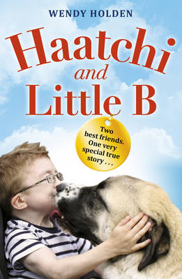 Haatchi and Little B by Wendy Holden