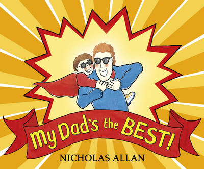 My Dad's the Best by Nicholas Allan