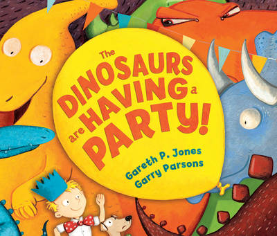 Cover for The Dinosaurs are Having a Party! by Gareth P. Jones