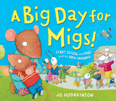 A Big Day for Migs by Jo Hodgkinson