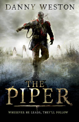 The Piper by Danny Weston