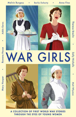 War Girls by Adele Geras, Melvin Burgess, Berlie Doherty, Mary Hooper