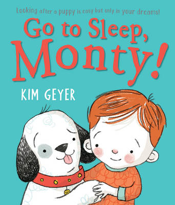 Go to Sleep, Monty! by Kim Geyer
