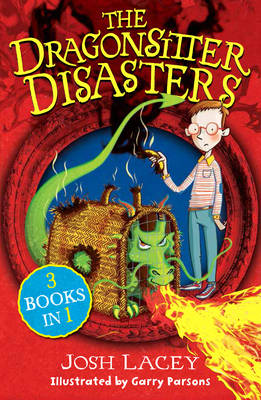 The Dragonsitter Disasters 3 Books in 1 by Josh Lacey