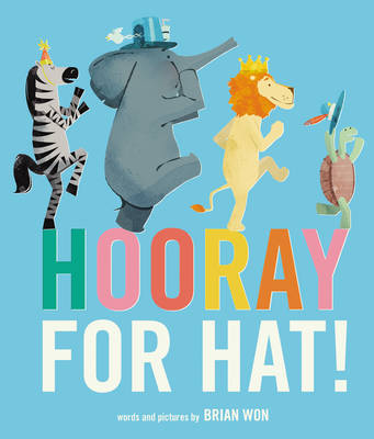 Hooray for Hat! by Brian Won