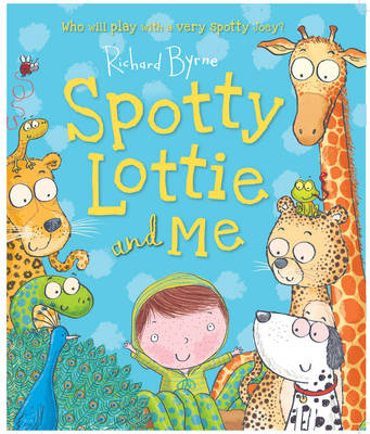 Spotty Lottie and Me by Richard Byrne