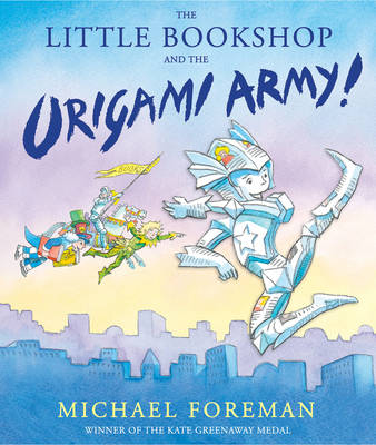 Cover for The Little Bookshop and the Origami Army by Michael Foreman