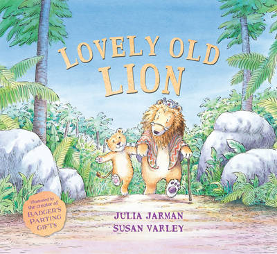 Cover for Lovely Old Lion by Julia Jarman