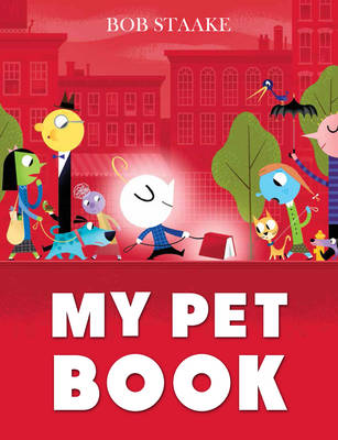 Cover for My Pet Book by Bob Staake