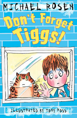 Don't Forget Tiggs! by Michael Rosen