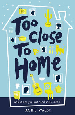 Cover for Too Close to Home by Aoife Walsh